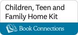 Children, Teen and Family Home Kit