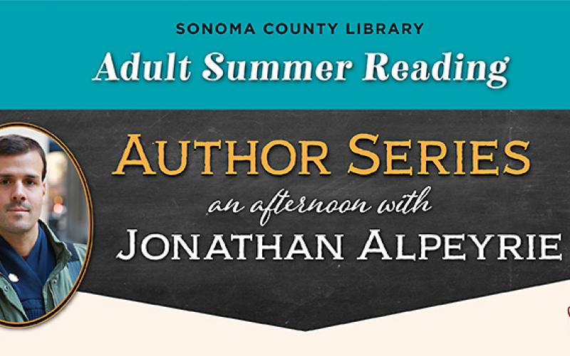 Jonathan Alpeyrie - Saturday June 16 at 2pm - Guerneville Regional Library