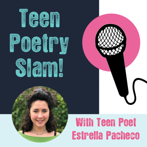 """picture of a microphone with text """"teen poetry slam with teen poet Estrella Pacheco"""""""