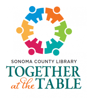 colorful image of people in a circle with text [Sonoma County Library Together at the Table]