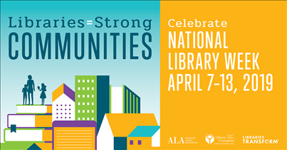 National Library Week April 7-13, 2019